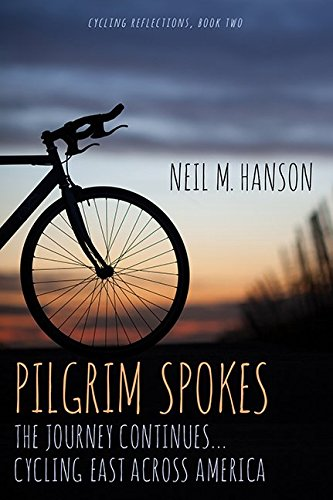 Pilgrim Spokes: Cycling East Across America (Cycling Reflections)