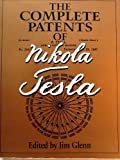 Complete Patents of Nikola Tesla, Jim Glenn, 1566192668
