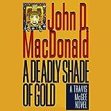 A Deadly Shade of Gold: A Travis McGee Novel, Book 5