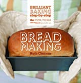 The Pink Whisk Guide to Bread Making: Brilliant Baking Step-by-Step (Pink Whisk Guides) by Clemens. Ruth ( 2013 ) Hardcover
