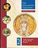 The Humanistic Tradition Vol. 2 : Medieval Europe and the World Beyond, Fiero, Gloria K., 0697340694