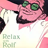 Relax With Rolf