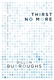 Thirst No More, Dillon Burroughs, 1596693126