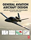 General Aviation Aircraft Design : Applied Methods and Procedures, Gudmundsson, Snorri, 0123973082