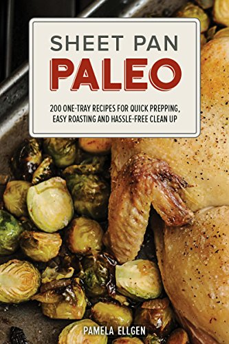 Pork Chutney Apple - Sheet Pan Paleo: 200 One-Tray Recipes for Quick Prepping, Easy Roasting and Hassle-free Clean Up