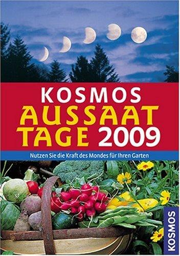 Kosmos Aussaattage 2009: Nutzen Sie die Kraft des Mondes für Ihren Garten