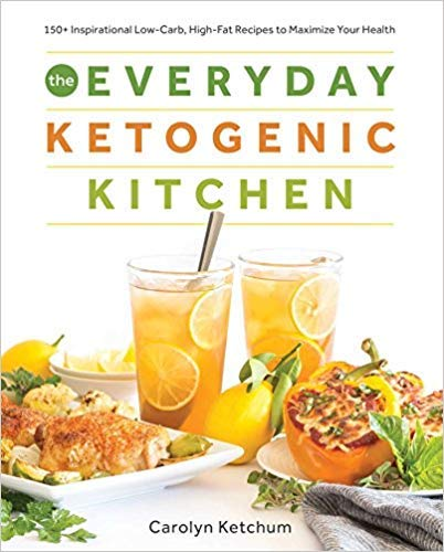([1628602627] [9781628602623] The Everyday Ketogenic Kitchen: With More than 150 Inspirational Low-Carb, High-Fat Recipes to Maximize Your)