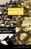 The Administration of Aesthetics : Censorship, Political Criticism, and the Public Sphere, Burt, Richard, 0816623678