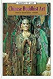 img - for Chinese Buddhist Art (Images of Asia) book / textbook / text book