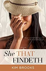 She That Findeth: A Novel by Kim Brooks (2014-05-20)