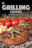 The Grilling Cookbook: Homemade Barbecue for your Next Cookout