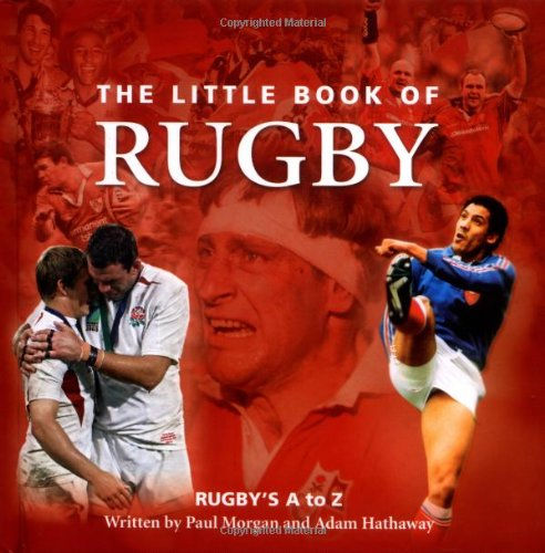 The Little Book of Rugby: Rugby's A to Z PDF