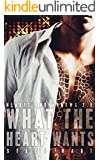 What the Heart Wants (Hearts and Arrows 2.5) (Good god series)
