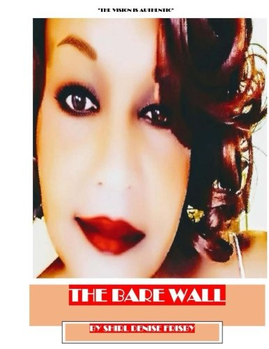 """Download The Bare Wall: """"The Vision is Authentic"""" pdf epub"""