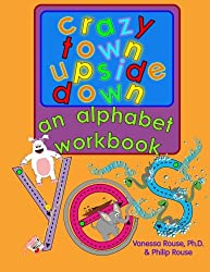 Crazy Town Upside Down: An Alphabet Workbook
