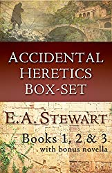 Accidental Heretics Box-set: Books 1-3 and a Tale
