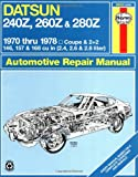 Haynes Datsun 240Z, 260Z, and 280Z Owners Workshop Manual, 1970-1978, John Haynes and P. G. Strasman, 0856962066