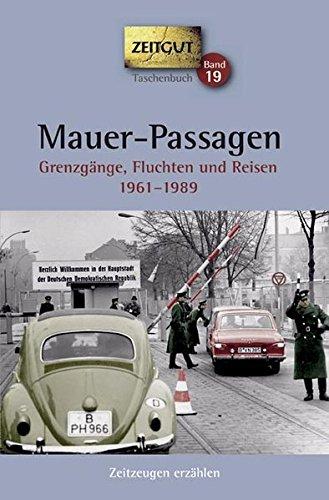 mauer-passagen-taschenbuch-grenzgnge-fluchten-und-reisen-1961-1989-zeitgut-taschenbuch