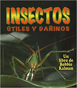 Insectos Utiles Y Daninos (Helpful and Harmful Insects) (Mundo de los Insectos)