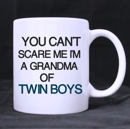 Price comparison product image Funny Quotes Mug,You can't scare me i'm a grandma of twin boys Ceramic White Mug Cup- Coffee Mug (Printed on two sides),Pefect Gift for Lovers / Family / friends