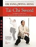 Tai Chi Sword - Classical Yang Style, Jwing-Ming Yang, 1594392854
