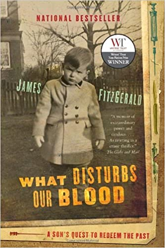 What Disturbs Our Blood : A Son's Quest to Redeem the Past