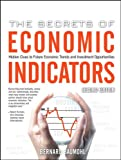 The Secrets of Economic Indicators: Hidden Clues to Future Economic Trends and Investment Opportunities, 2nd Edition, Bernard Baumohl, 0132447290
