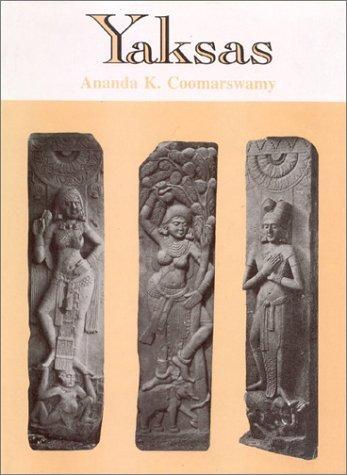 Yaksas by Ananda K. Coomaraswamy (1998-06-01)