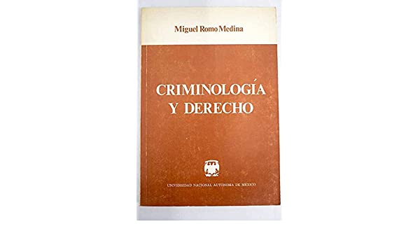 Criminologia y derecho (Spanish Edition): Miguel Romo Medina: 9789685826129: Amazon.com: Books