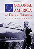 Colonial America on Film and Television: A Filmography