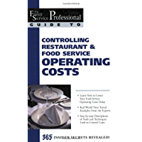 The Food Service Professional Guide to Controlling Restaurant & Food Service Operating Costs (The Food Service Professional Guide to, 5) (The Food Service Professionals Guide To)