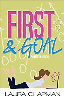 First & Goal (Queen of the League Book 1) by [Chapman, Laura]