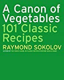 A Canon of Vegetables, Raymond Sokolov, 0060725826