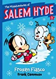 The Misadventures of Salem Hyde: Book Five Frozen Fiasco