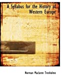 A Syllabus for the History of Western Europe, Norman Maclaren Trenholme, 0554647079