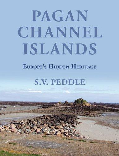 Download Pagan Channel Islands: Europe's Hidden Heritage PDF