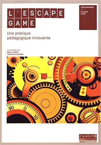 Amazon Fr L Escape Game Une Pratique Pedagogique
