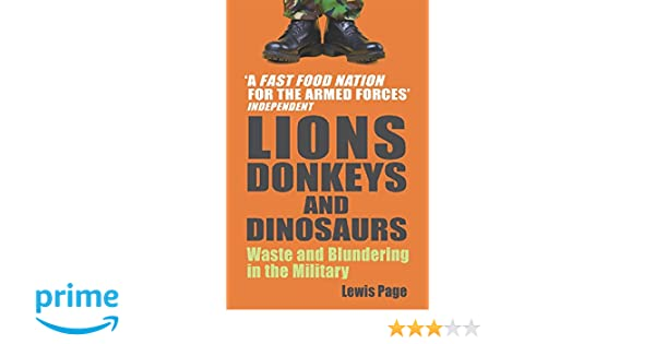 Lions donkeys and dinosaurs waste and blundering in the military lions donkeys and dinosaurs waste and blundering in the military lewis page 9780099484424 amazon books fandeluxe Choice Image