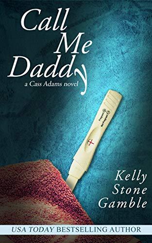 Call Me Daddy (A Cass Adams Novel Book ()