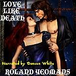 Love Like Death | Roland Yeomans