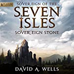 Sovereign Stone: Sovereign of the Seven Isles, Book 2 | David A. Wells