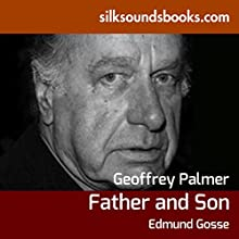 Father and Son Audiobook by Edmund Gosse Narrated by Geoffrey Palmer