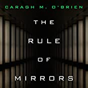 The Rule of Mirrors: Vault of Dreamers, Book 2 | Caragh M. O'Brien
