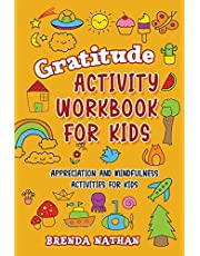 Gratitude Activity Workbook for Kids: Appreciation and Mindfulness Activities for Kids
