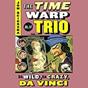 Da Wild, Da Crazy, Da Vinci: Time Warp Trio, Book 14 | Jon Scieszka