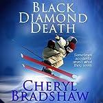 Black Diamond Death | Cheryl Bradshaw
