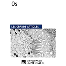 Os: Les Grands Articles d'Universalis (French Edition)