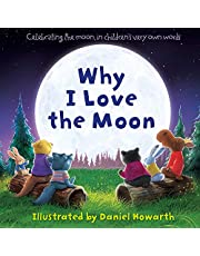 Why I Love The Moon: A celebration of the moon for the very youngest readers