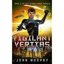 Vigilant Veritas: Book 3 of the Black Saber Novels