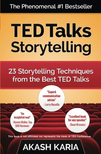 TED Talks Storytelling: 23 Storytelling Techniques from the Best TED Talks [Akash Karia] (Tapa Blanda)